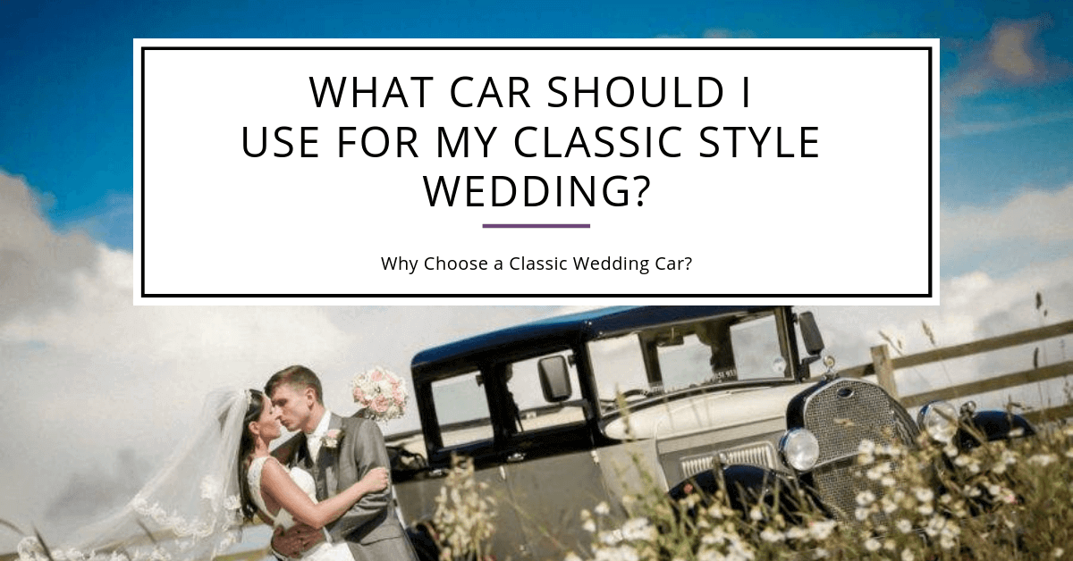 What-car-should-I-use-for-my-classic-style-wedding