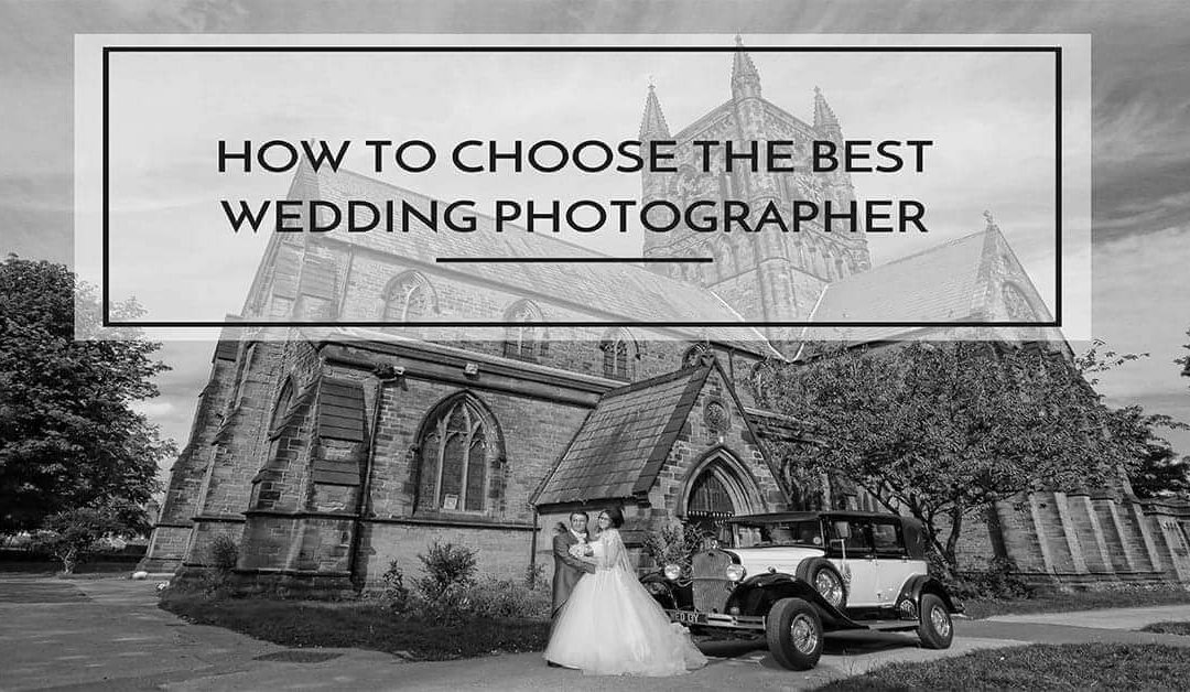 How to Choose the Best Liverpool Wedding Photographer